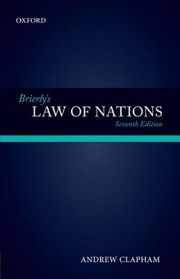 Brierly's Law of Nations By Clapham, Andrew