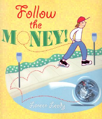 Follow the Money! By Leedy, Loreen